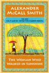The Woman Who Walked in Sunshine: No. 1 Ladies' Detective Agency (16), by Alexander McCall Smith