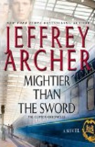 Mightier than the Sword (The Clifton Chronicles series)  by Jeffrey Archer
